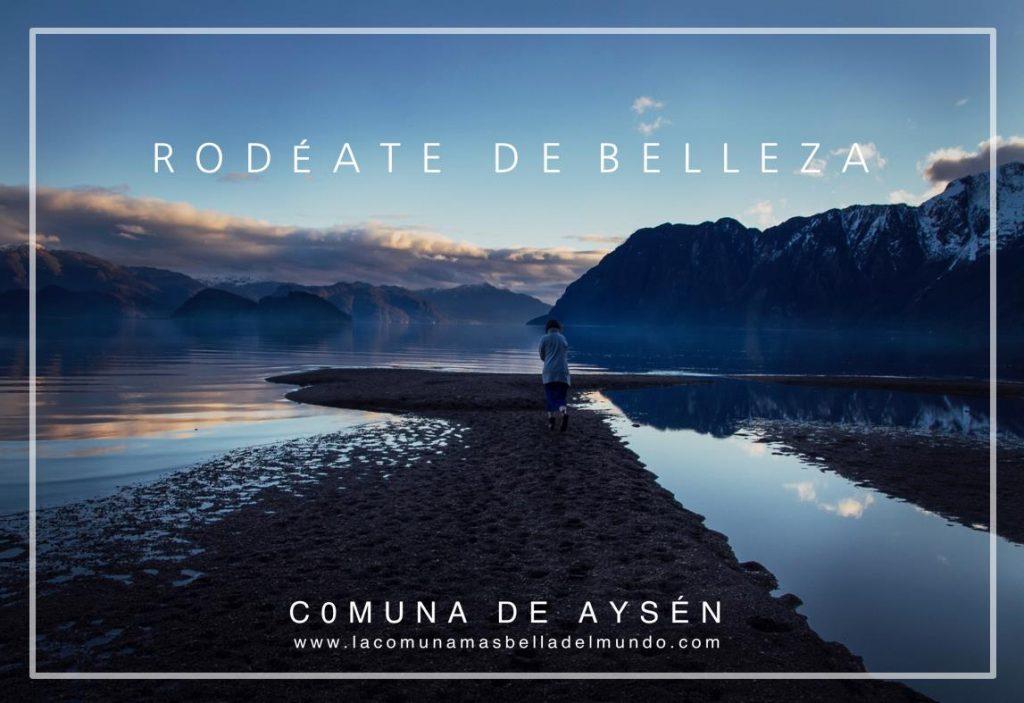 Aysén, la comuna más bella del mundo: Municipio y consultora internacional lanzan campaña de posicionamiento de destino